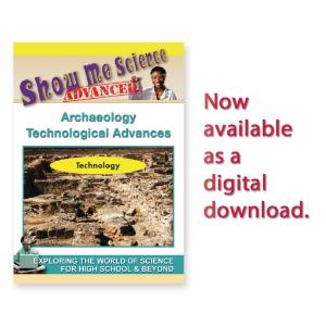 Show Me Science: Science Technology - Archaeology Technological Advances