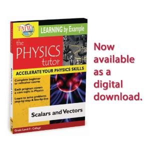 Physics Tutor: Scalars and Vectors