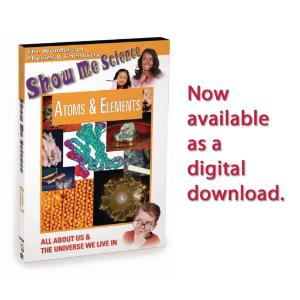 Show Me Science Chemistry & Physics - Atoms and Elements