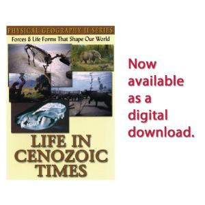 Physical Geography II: Life In Cenozoic Times